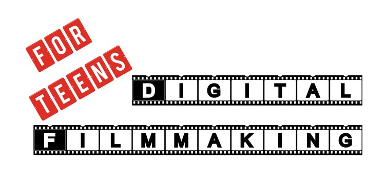 Digital Filmmaking Series for Teens!