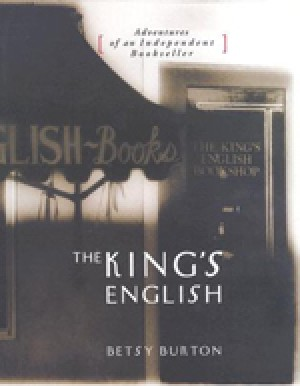 The Kings English: Adventures of an Independent Bookseller