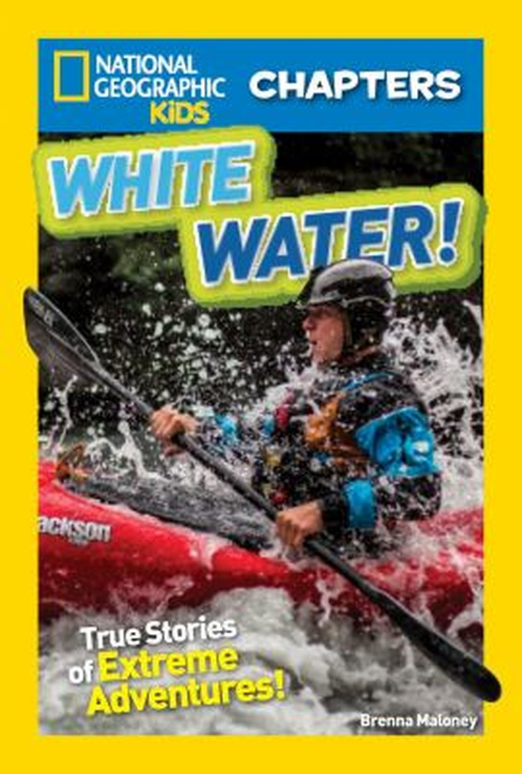 White Water!: True Stories of Extreme Adventures!