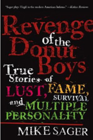 Revenge of the Donut Boys: True Stories of Lust, Fame, Survival and Multiple Personality