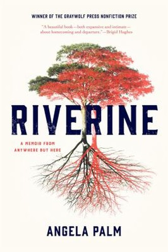 Riverine : a Memoir From Anywhere But Here