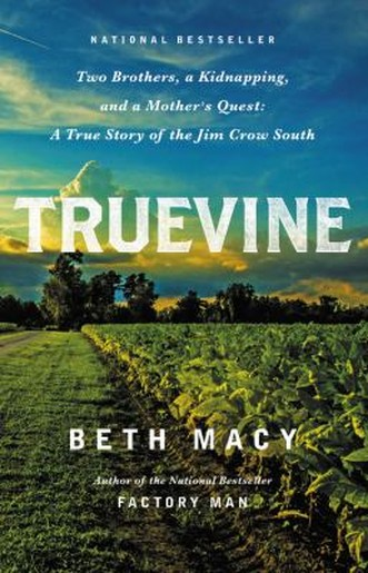 Truevine : Two Brothers, a Kidnapping, and a Mother's Quest : a True Story of the Jim Crow South