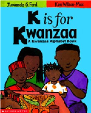 K is for Kwanzaa: a Kwanzaa Alphabet Book