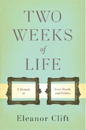 Two Weeks Of Life: a Memoir of Love, Death & Politics