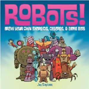 Robots! Draw Your Own Androids, Cyborgs & Fighting Bots
