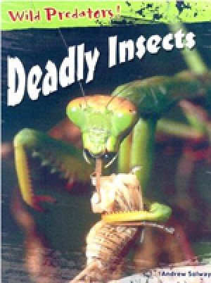 Deadly Insects