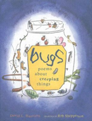 Bugs: Poems About Creeping Things