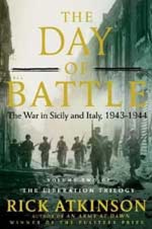 The Day of Battle: The War in Sicily and Italy 1943-1944
